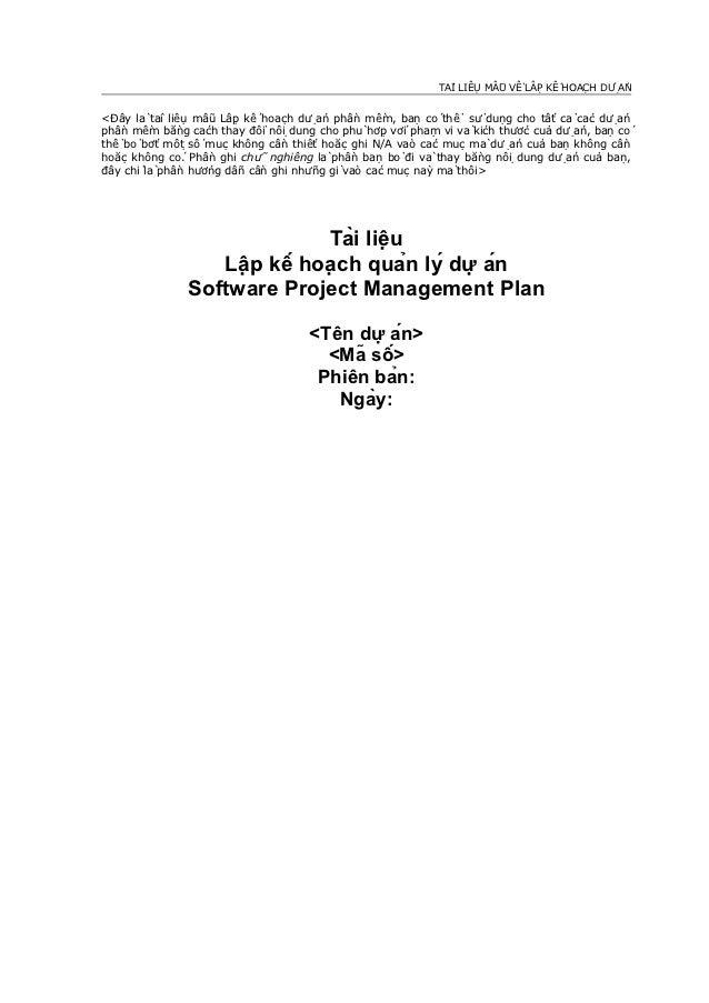 TÀI LIỆU MẪU VỀ LẬP KẾ HOẠCH DỰ ÁN<Đây là tài liệu mẫu Lập kế hoạch dự án phần mềm, bạn có thể sử ...