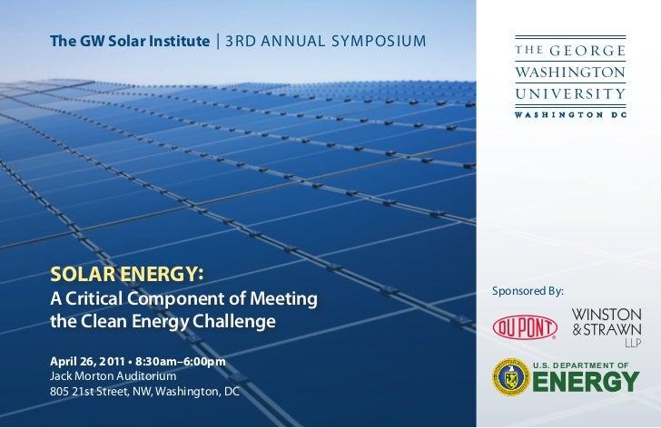 The GW Solar Institute | 3RD ANNUAL SYMPOSIUMSOLAR ENERGY:                                                Sponsored By:A C...