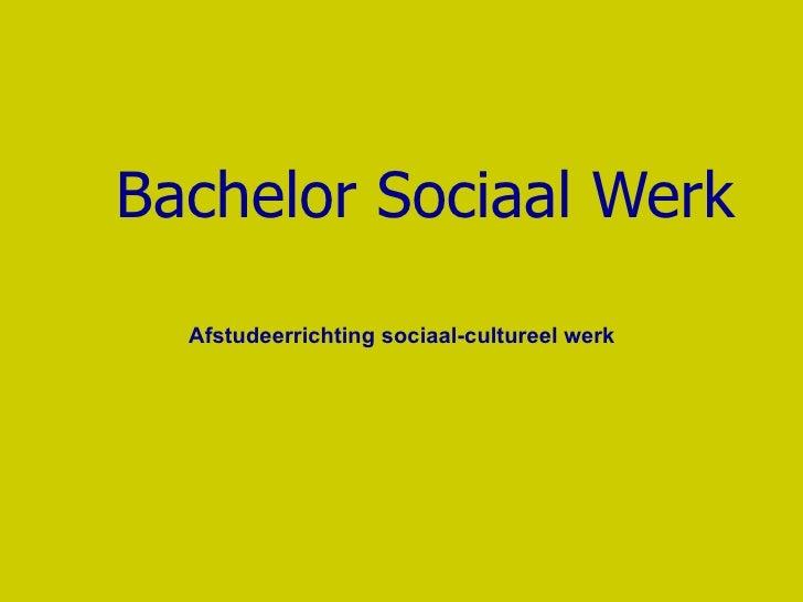 Bachelor Sociaal Werk Afstudeerrichting sociaal-cultureel werk
