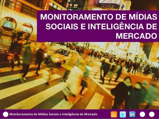 MONITORAMENTO DE MÍDIAS                    SOCIAIS E INTELIGÊNCIA DE                                    MERCADOMonitoramen...