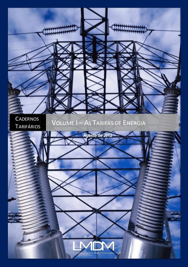 Cadernos Tarifários    Volume I – As Tarifas de EnergiaCADERNOSTARIFÁRIOS                VOLUME I – AS TARIFAS DE ENERGIA ...