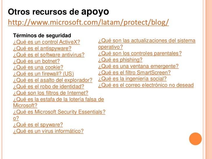 Otros recursos de apoyohttp://www.microsoft.com/latam/protect/blog/ Términos de seguridad ¿Qué es un control ActiveX?     ...
