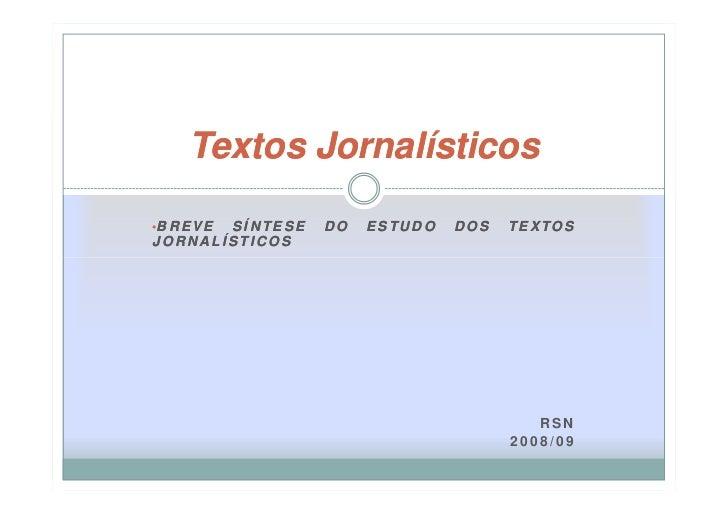 Textos Jornalísticos  •B R E V E        SÍNTESE   DO   ESTUDO   DOS   TEXTOS JORNALÍSTICOS                                ...