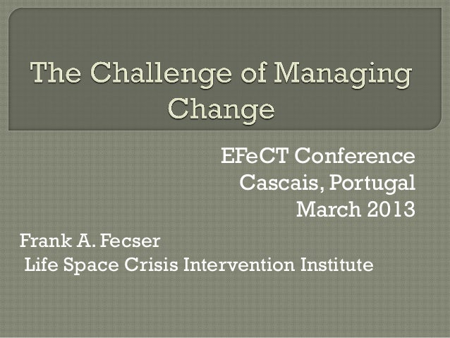 EFeCT Conference                       Cascais, Portugal                            March 2013Frank A. FecserLife Space Cr...