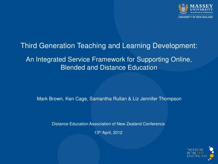 Third Generation Teaching and Learning Development: An Integrated Service Framework for Supporting Online,             Ble...