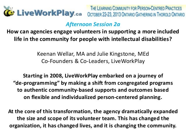 Afternoon Session 2a How can agencies engage volunteers in supporting a more included life in the community for people wit...