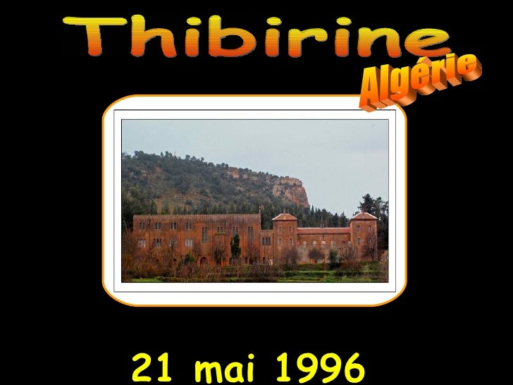 21 mai 1996 Thibirine Algérie