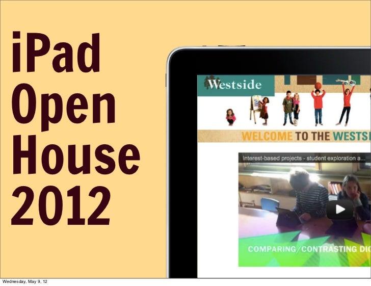 iPad   Open   House   2012Wednesday, May 9, 12
