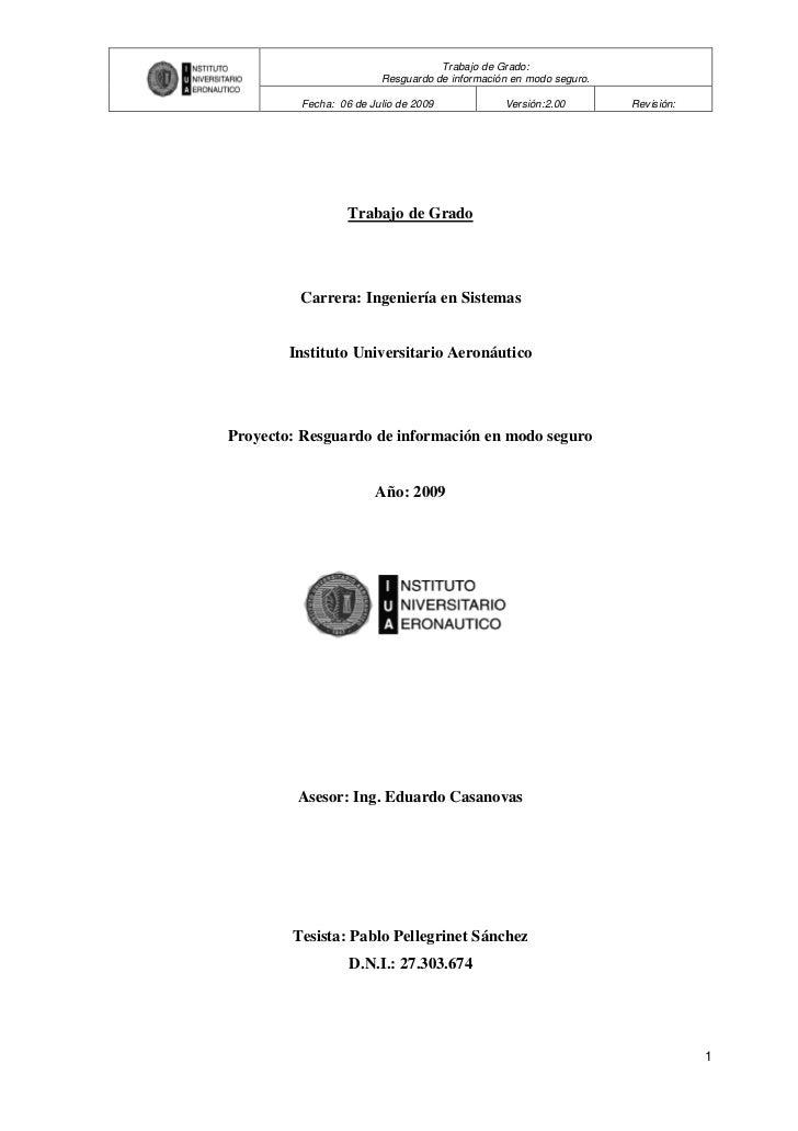 Trabajo de Grado:                        Resguardo de información en modo seguro.         Fecha: 06 de Julio de 2009      ...