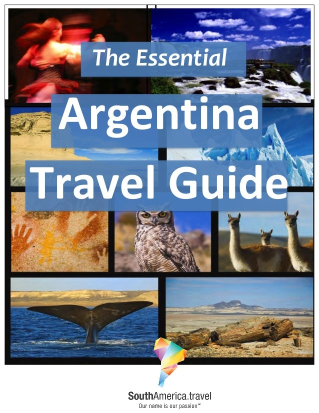 The  Essential   Argentina   Travel  Guide
