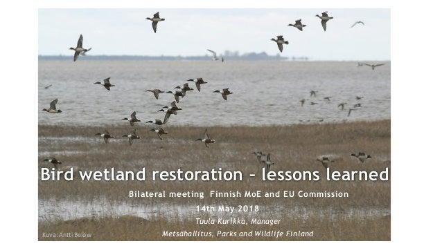 Bilateral meeting Finnish MoE and EU Commission 14th May 2018 Tuula Kurikka, Manager Metsähallitus, Parks and Wildlife Fin...