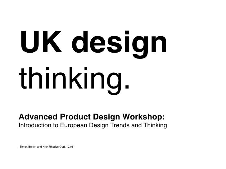 UK design thinking. Advanced Product Design Workshop: Introduction to European Design Trends and Thinking