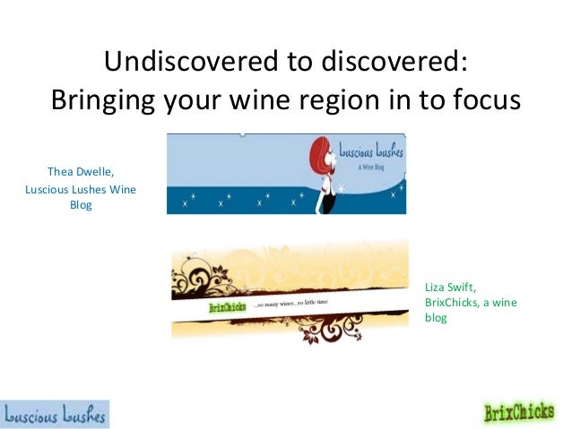 Undiscovered to discovered: Bringing your wine region in to focus Thea Dwelle, Luscious Lushes Wine Blog  Liza Swift, Brix...