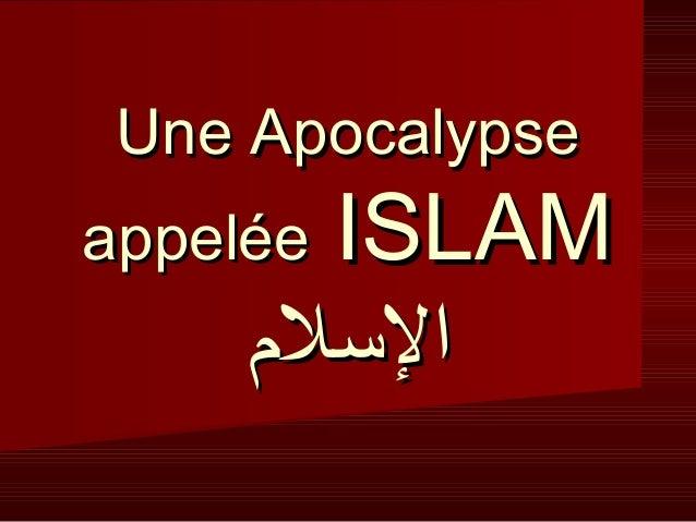 Une Apocalypse  ISLAM اللسل