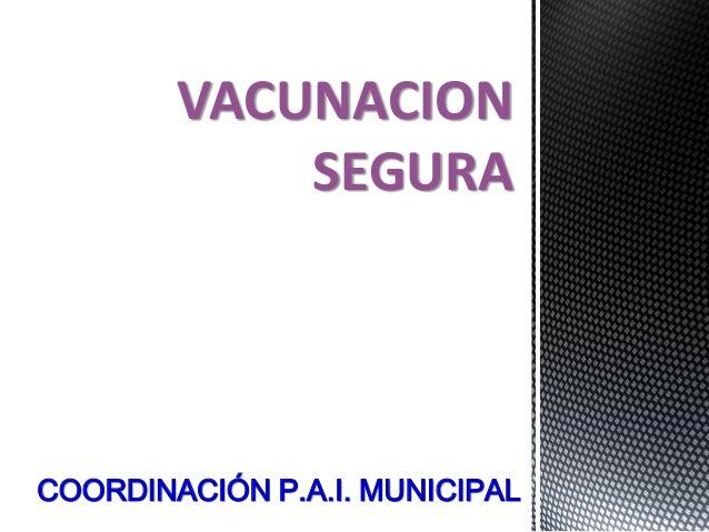 VACUNACIONSEGURACOORDINACIÓN P.A.I. MUNICIPAL