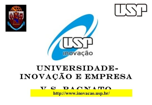 Universidade-Inovação e Empresa   V.S. Bagnato     http://www.inovacao.usp.br/