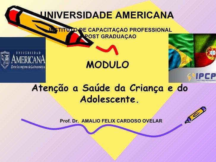UNIVERSIDADE AMERICANA   INSTITUTO DE CAPACITAÇAO PROFESSIONAL              POST GRADUAÇAO               MODULOAtenção a S...