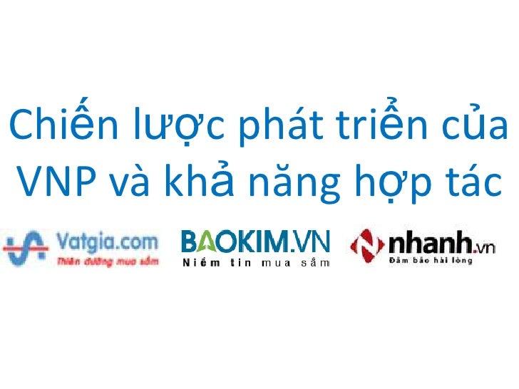 Chiến lược phát triển của VNP và khả năng hợp tác<br />