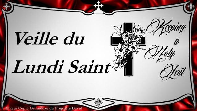Chœur Copte Orthodoxe du Prophète David Veille du Lundi Saint