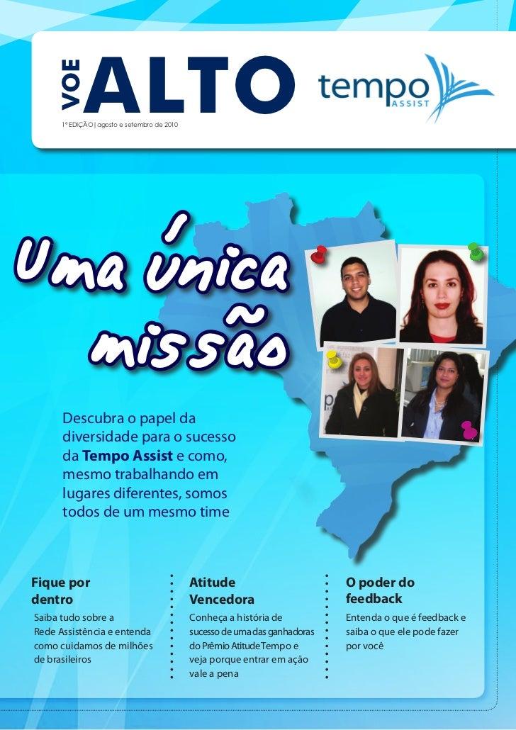 VOE            ALTO      1ª EDIÇÃO|agosto e setembro de 2010Uma única  missão      Descubra o papel da      diversidade pa...