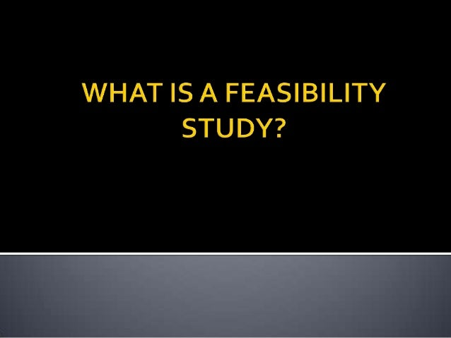 feasibility study financial aspect definition Definition of feasibility study in the financial dictionary - by free online english dictionary and encyclopedia what is feasibility study meaning of feasibility study as a finance term.
