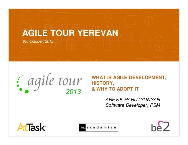 Confidential 10/7/2013 1 AGILE TOUR YEREVAN 05, October, 2013 WHAT IS AGILE DEVELOPMENT, HISTORY, & WHY TO ADOPT IT AREVIK...