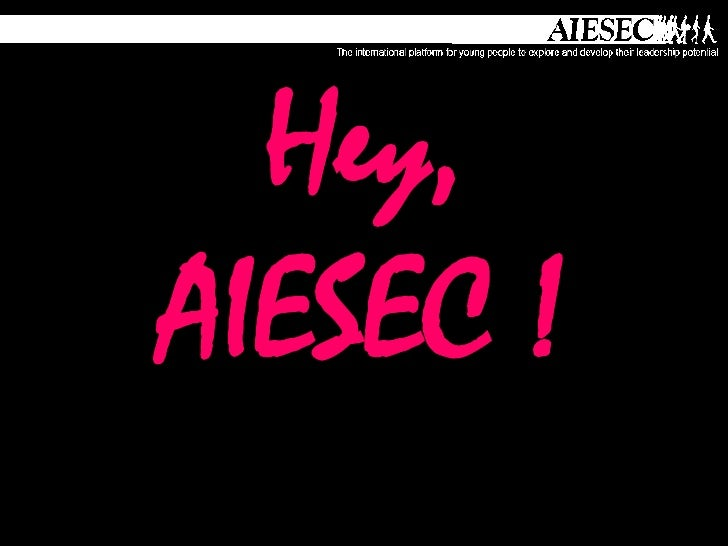 Hey, AIESEC !<br />