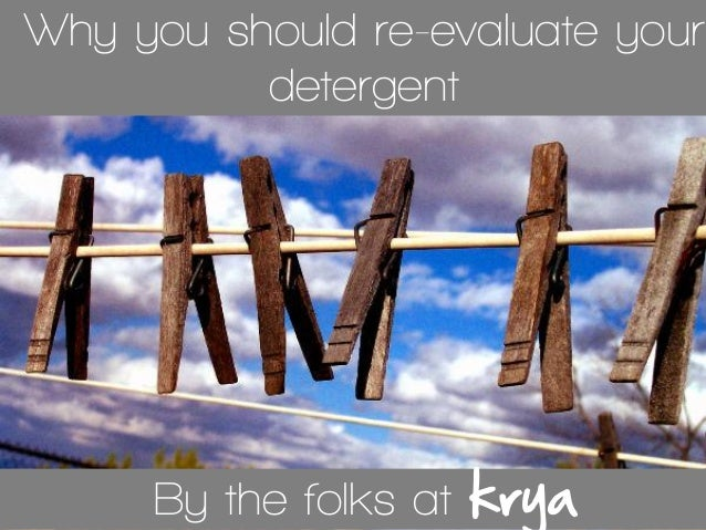 Why you should re-evaluate yourdetergentBy the folks at krya