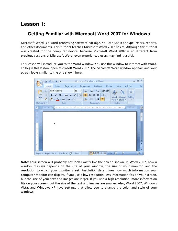 Lesson 1:    Getting Familiar with Microsoft Word 2007 for WindowsMicrosoft Word is a word processing software package. Yo...