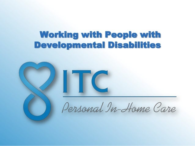 Working with People withDevelopmental Disabilities