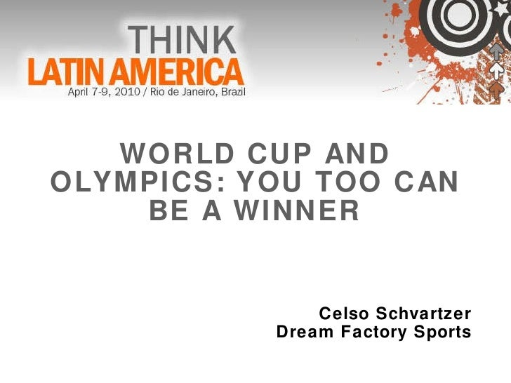 WORLD CUP AND OLYMPICS: YOU TOO CAN BE A WINNER Celso Schvartzer Dream Factory Sports
