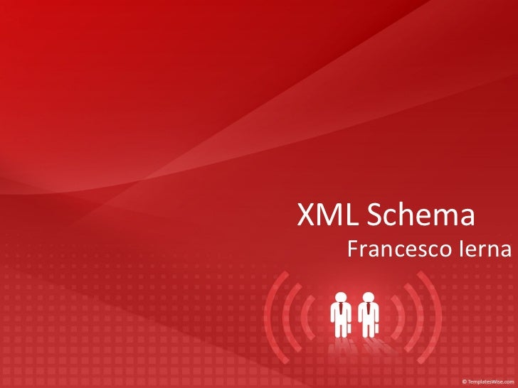<ul>XML Schema </ul><ul>Francesco Ierna </ul>