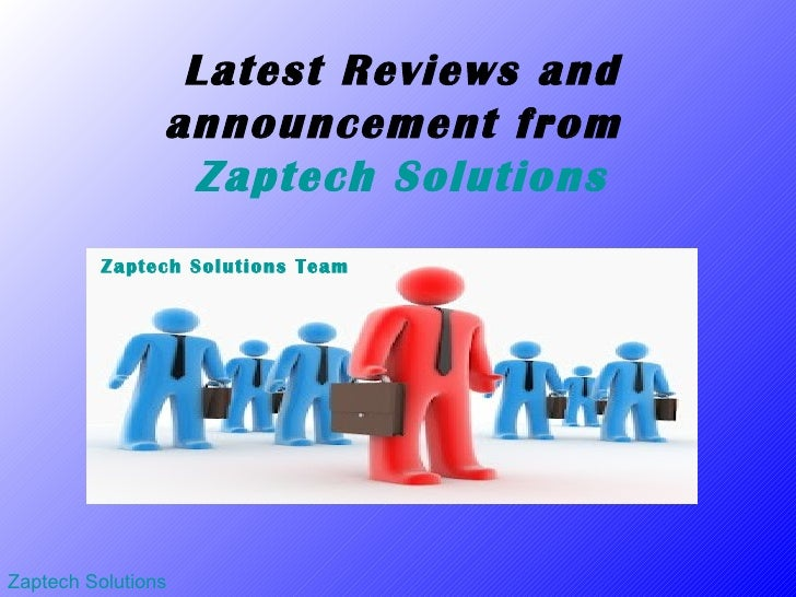 Latest Reviews and                announcement from                 Zaptech Solutions         Zaptech Solutions TeamZaptec...