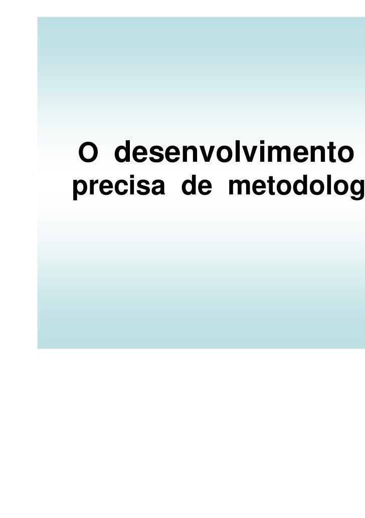 O desenvolvimento localprecisa de metodologia(s)?