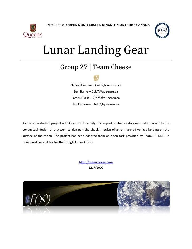 Lunar Landing Gear                  MECH 460 | QUEEN'S UNIVERSITY, KINGSTON ONTARIO, CANADA                               ...