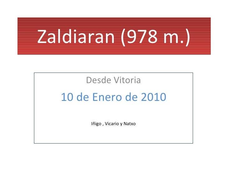 Zaldiaran (978 m.) Desde Vitoria 10 de Enero de 2010 Iñigo , Vicario y Natxo