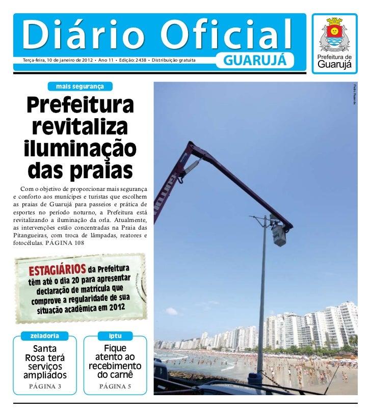 Diário Oficial   Terça-feira, 10 de janeiro de 2012 • Ano 11 • Edição: 2438 • Distribuição gratuita                       ...