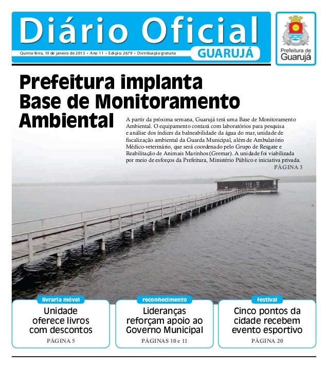 Diário OficialQuinta-feira, 10 de janeiro de 2013 • Ano 11 • Edição: 2679 • Distribuição gratuita                         ...