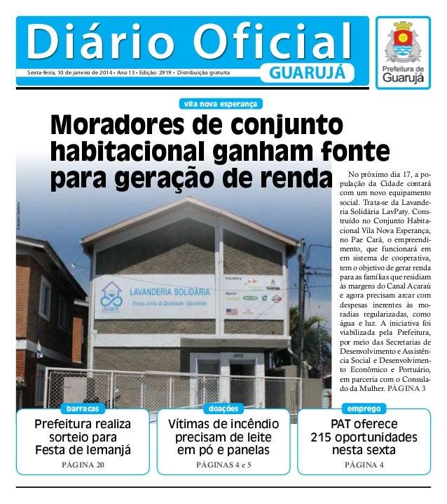 Diário Oficial Sexta-feira, 10 de janeiro de 2014 • Ano 13 • Edição: 2919 • Distribuição gratuita  GUARUJÁ  vila nova espe...