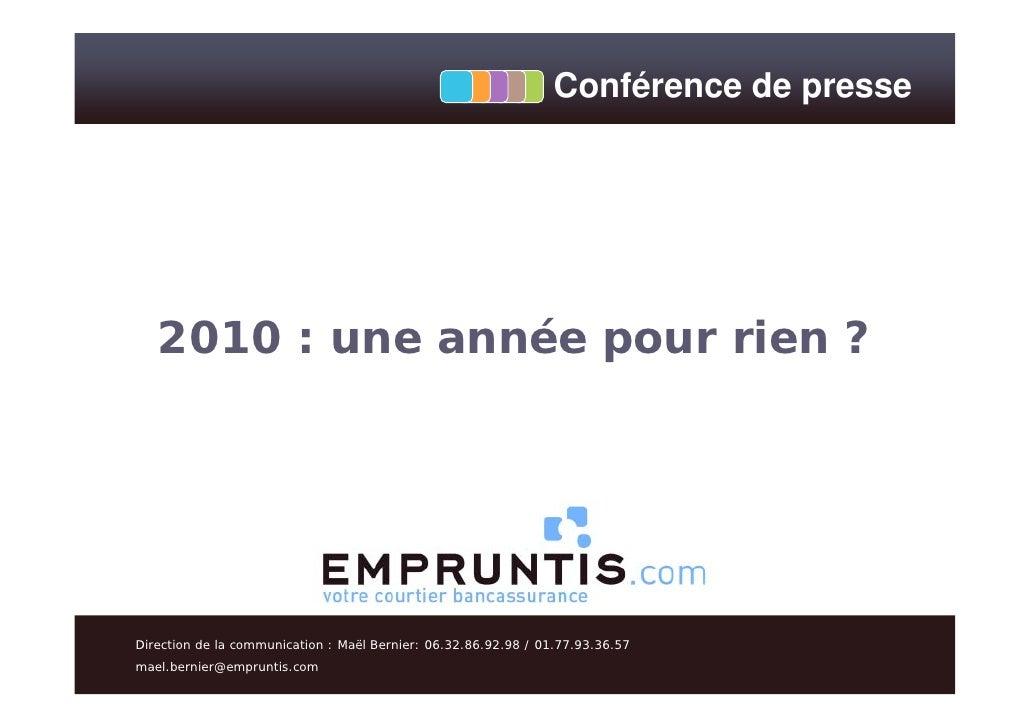 Conférence de presse   2010 : une année pour rien ?Direction de la communication : Maël Bernier: 06.32.86.92.98 / 01.77.93...