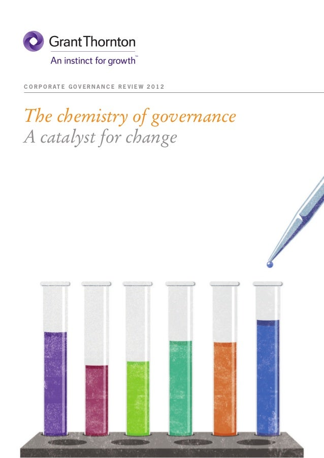 C O R P O R AT E G O V E R N A N C E R E V I E W 2 0 1 2The chemistry of governanceA catalyst for change