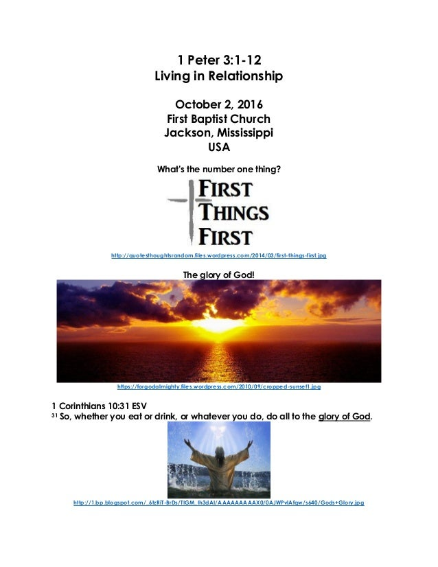 1 Peter 3:1-12 Living in Relationship October 2, 2016 First Baptist Church Jackson, Mississippi USA What's the number one ...