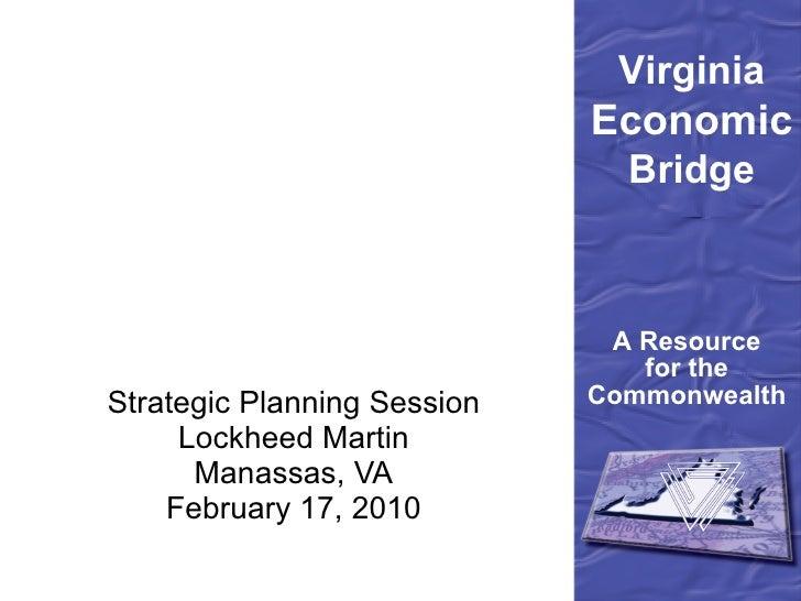 Strategic Planning Session Lockheed Martin Manassas, VA February 17, 2010