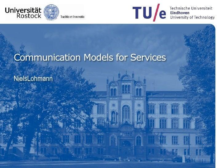 Communication Models for ServicesNielsLohmann<br />