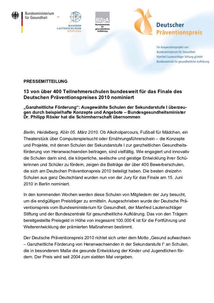 PRESSEMITTEILUNG13 von über 400 Teilnehmerschulen bundesweit für das Finale desDeutschen Präventionspreises 2010 nominiert...