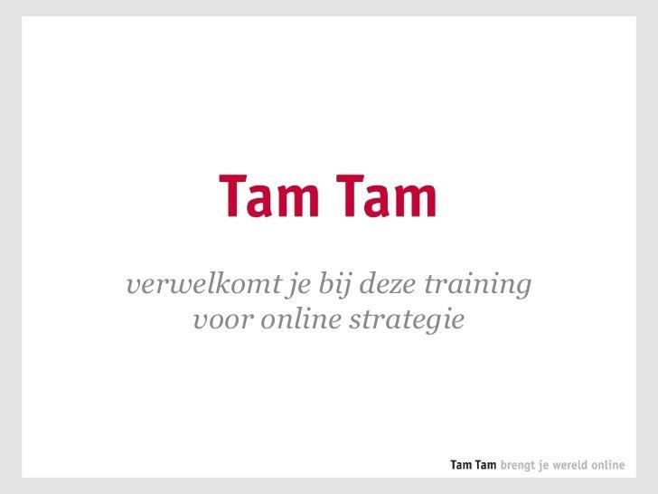 verwelkomt je bijdeze training voor online strategie<br />