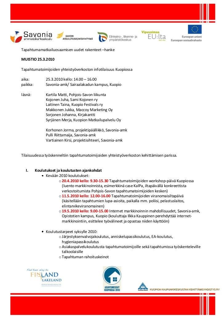 Tapahtumamatkailuosaamisen uudet rakenteet –hanke  MUISTIO 25.3.2010  Tapahtumatoimijoiden yhteistyöverkoston infotilaisuu...