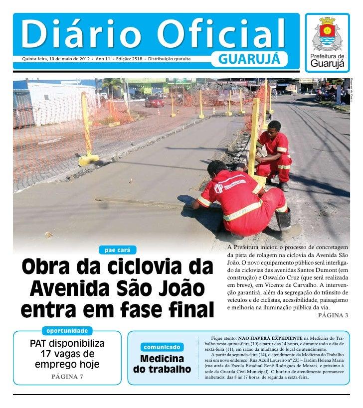 Diário OficialQuinta-feira, 10 de maio de 2012 • Ano 11 • Edição: 2518 • Distribuição gratuita                            ...