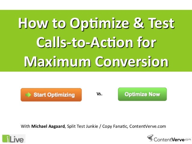 How to Op(mize & Test Calls-‐to-‐Ac(on for Maximum Conversion Vs. With Michael Aagaard, Split Test Ju...