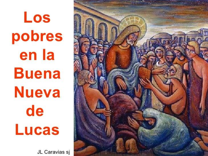 Los pobres en la Buena Nueva de  Lucas JL Caravias sj